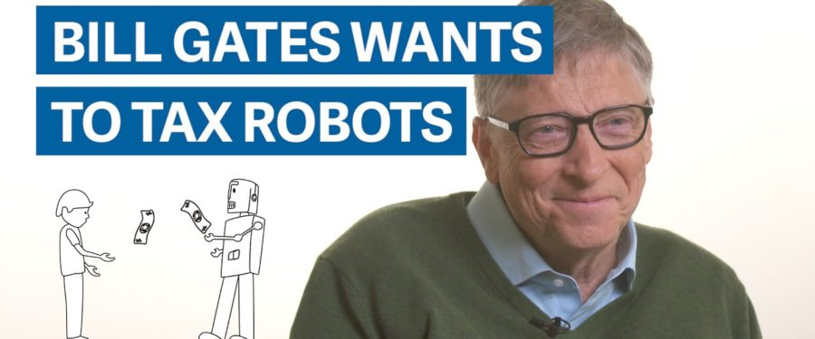 Why Bill Gates Thinks Robots Should Pay Taxes