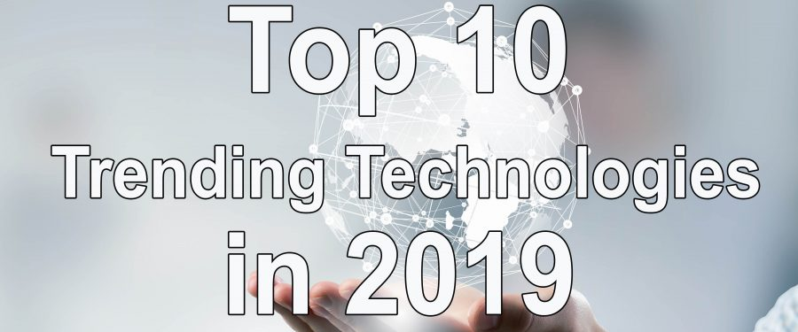 Top 10 Trending Technologies to Learn in 2019