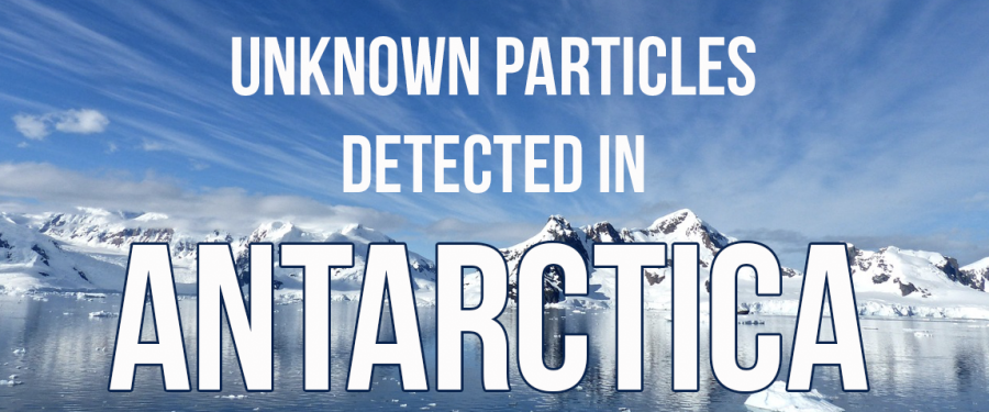 Unknown Neutrino Particles Detected In Antarctica