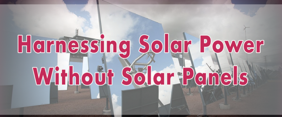 Harnessing Solar Power Without Solar Panels