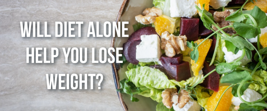 Will Diet Alone Help You Lose Weight?