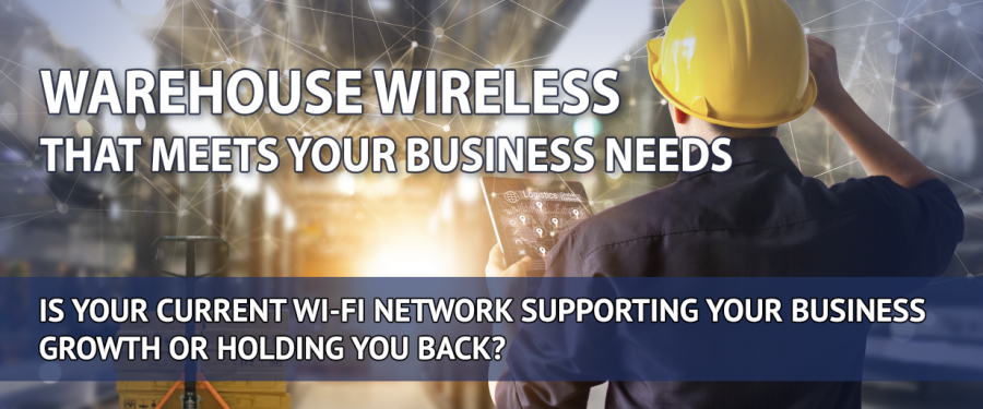 Warehouse Wireless that meets your Business needs